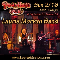 Powerhouse Pub on Feb 16th with the Laurie Morvan Band