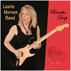 Breathe Deep by Laurie Morvan Band, 2011